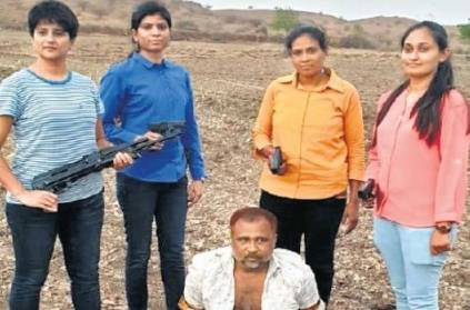 4 women officers operation conducted at night caught the culprit